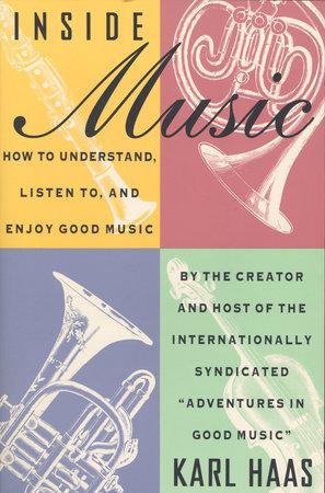 Inside Music by Karl Haas