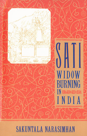 Sati - Widow Burning in India by Sakuntal Narasimhan