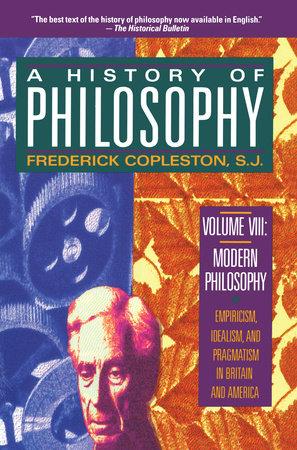 History of Philosophy, Volume 8 by Frederick Copleston