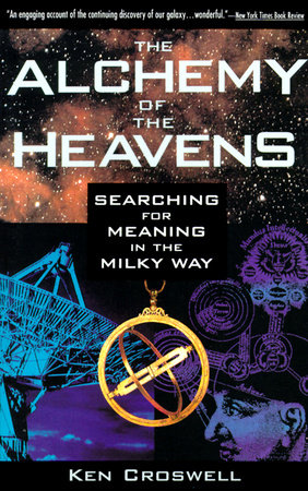 The Alchemy of the Heavens by Ken Croswell