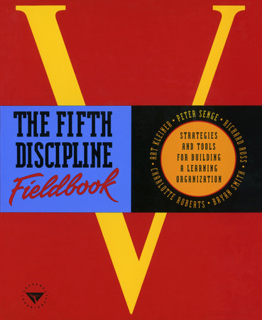 The Fifth Discipline Fieldbook by Peter M. Senge