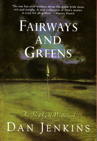 Fairways and Greens by Dan Jenkins