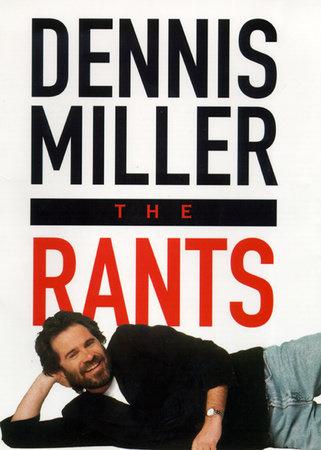 Rants by Dennis Miller