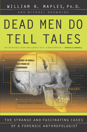 Dead Men Do Tell Tales by William R. Maples and Michael Browning