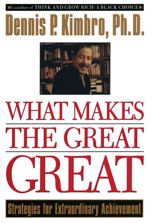 What Makes the Great Great by Dennis Kimbro