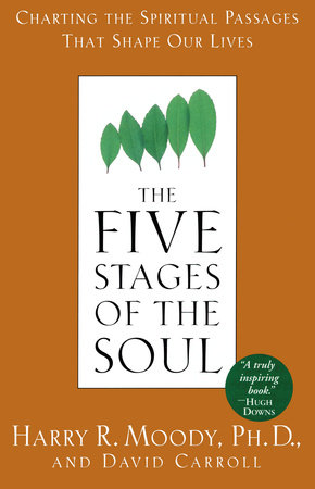 The Five Stages of the Soul by Harry R. Moody and David Carroll