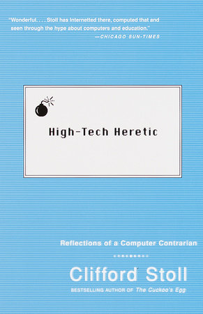 High Tech Heretic by Clifford Stoll