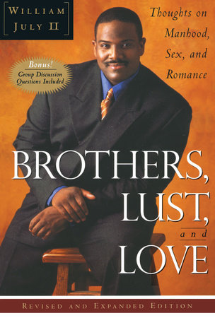 Brothers, Lust, and Love (Revised and Expanded Edition) by William July II