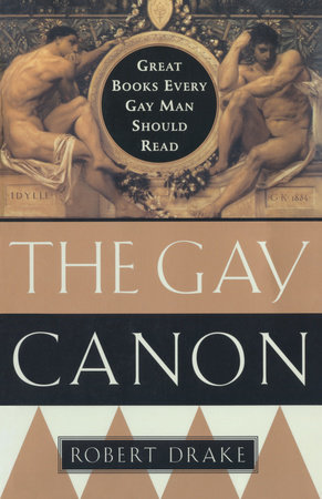 The Gay Canon by Robert Drake