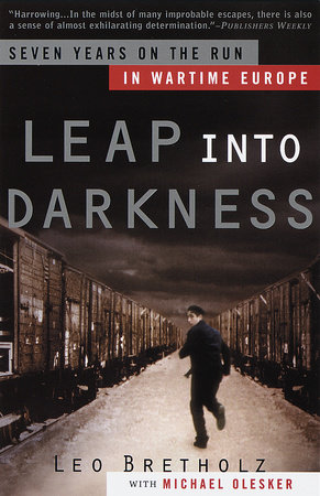 Leap into Darkness by Leo Bretholz and Michael Olesker
