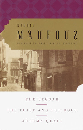The Beggar, The Thief and the Dogs, Autumn Quail by Naguib Mahfouz