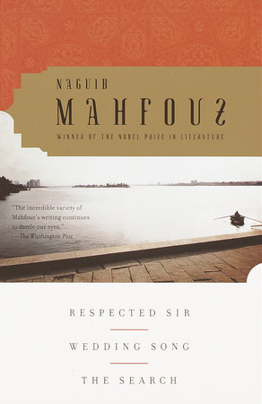 Respected Sir, Wedding Song, The Search by Naguib Mahfouz