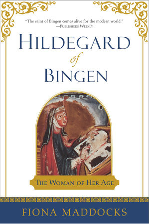 Hildegard of Bingen by Fiona Maddocks