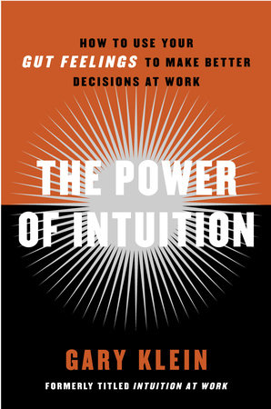 The Power of Intuition by Gary Klein