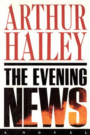 The Evening News by Arthur Hailey