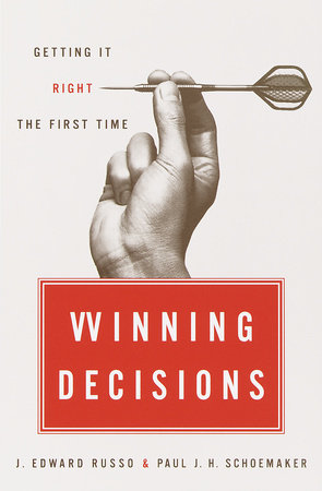 Winning Decisions by J. Edward Russo and Paul J.H. Schoemaker