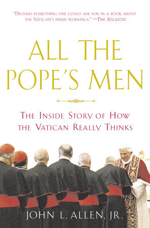 All the Pope's Men by John L. Allen, Jr.