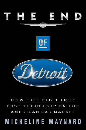The End of Detroit by Micheline Maynard