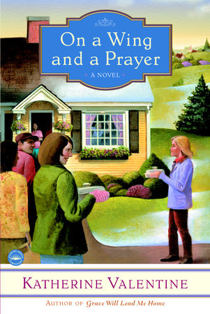 On a Wing and a Prayer by Katherine Valentine