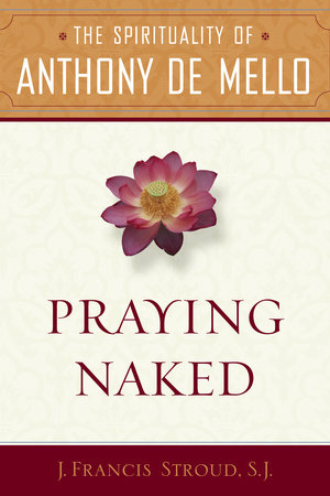 Praying Naked by J. Francis SJ. Stroud
