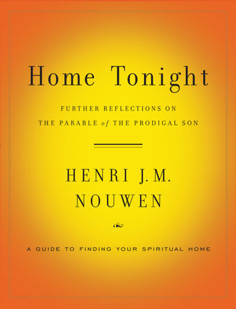 Home Tonight by Henri Nouwen