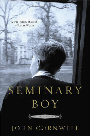Seminary Boy by John Cornwell