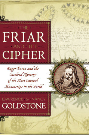 The Friar and the Cipher by Lawrence Goldstone and Nancy Goldstone