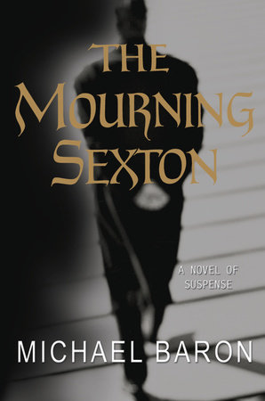 The Mourning Sexton by Michael Baron