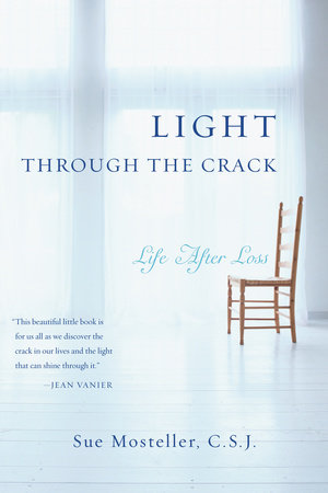 Light Through the Crack by Sue Mosteller