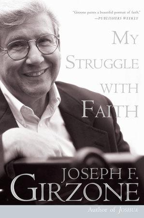 My Struggle with Faith by Joseph F. Girzone