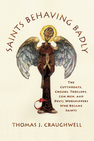 Saints Behaving Badly by Thomas J. Craughwell