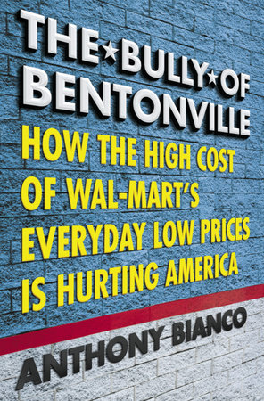 The Bully of Bentonville by Anthony Bianco