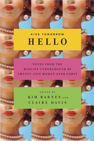 Kiss Tomorrow Hello by Kim Barnes and Claire Davis