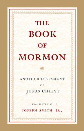 The Book of Mormon by Joseph Smith, Jr.