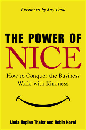 The Power of Nice by Linda Kaplan Thaler and Robin Koval