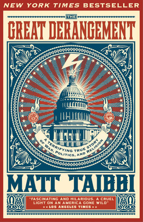 The Great Derangement by Matt Taibbi