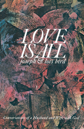 Love is All by Joseph Bird and Lois Bird
