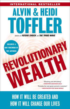 Revolutionary Wealth by Alvin Toffler and Heidi Toffler