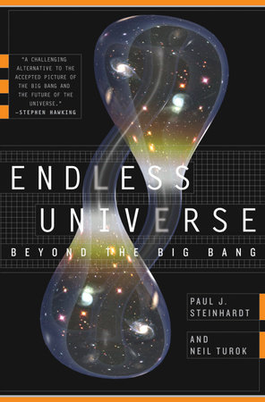 Endless Universe by Paul J. Steinhardt and Neil Turok