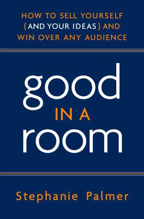Good in a Room by Stephanie Palmer