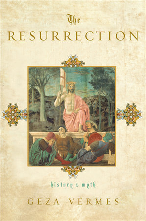 The Resurrection by Geza Vermes
