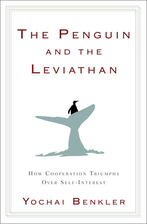 The Penguin and the Leviathan by Yochai Benkler