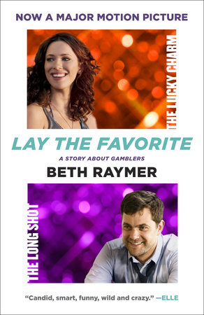 Lay the Favorite by Beth Raymer