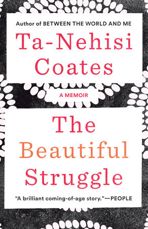 The Beautiful Struggle by Ta-Nehisi Coates