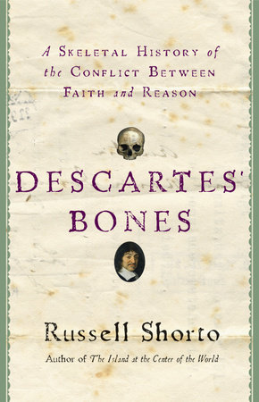 Descartes' Bones by Russell Shorto