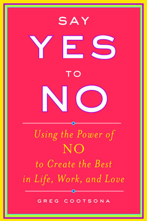 Say Yes To No by Greg Cootsona
