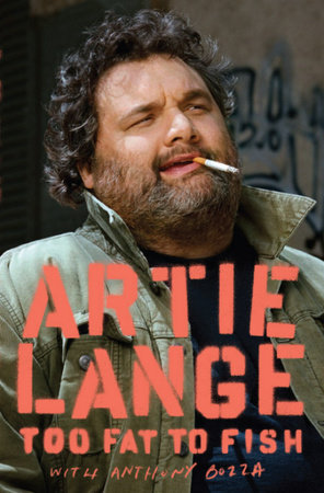 Too Fat to Fish by Artie Lange and Anthony Bozza