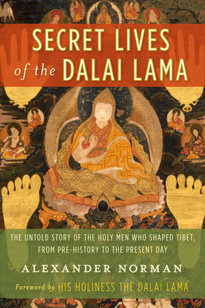 Secret Lives of the Dalai Lama by Alexander Norman