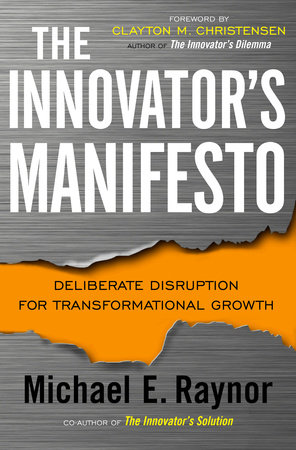 The Innovator's Manifesto by Michael Raynor