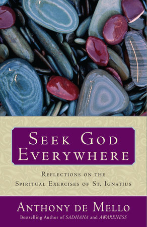 Seek God Everywhere by Anthony De Mello